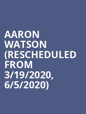 Aaron Watson (Rescheduled from 3/19/2020, 6/5/2020) at Knitting Factory Spokane