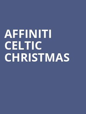 Affiniti Celtic Christmas at Bing Crosby Theater
