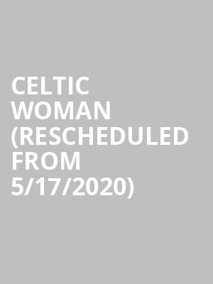 Celtic Woman (Rescheduled from 5/17/2020) at Pend Oreille Pavilion - Northern Quest Resort & Casino