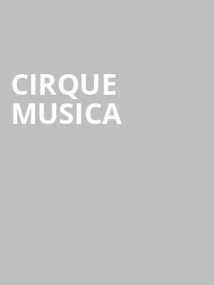Cirque Musica at First Interstate Center for the Arts