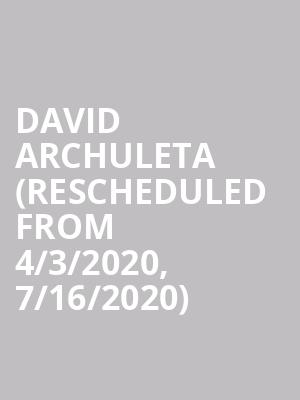 David Archuleta (Rescheduled from 4/3/2020, 7/16/2020) at Bing Crosby Theater