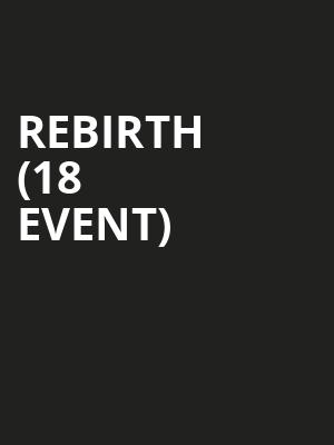 Rebirth (18+ Event) at Knitting Factory Spokane