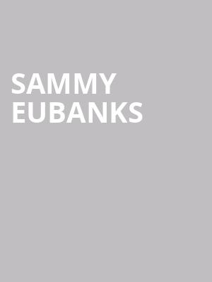 Sammy Eubanks at Bing Crosby Theater