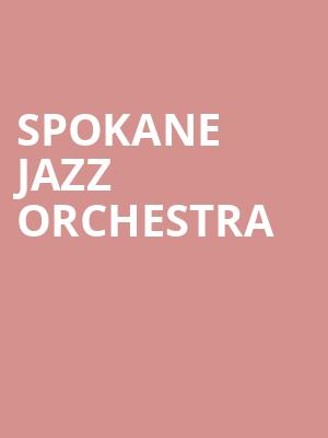 Spokane Jazz Orchestra at Bing Crosby Theater