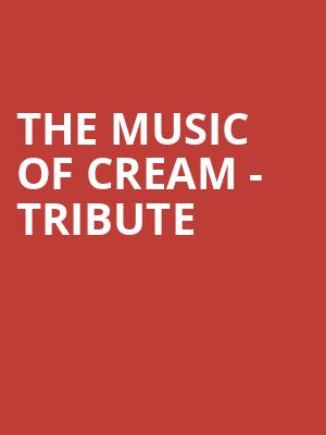 The Music of Cream - Tribute at Bing Crosby Theater
