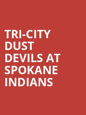 Tri-City Dust Devils at Spokane Indians at Avista Stadium At Spokane County Fair & Expo Center