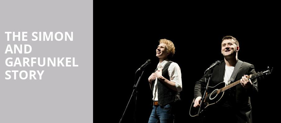 The Simon and Garfunkel Story, First Interstate Center for the Arts, Spokane