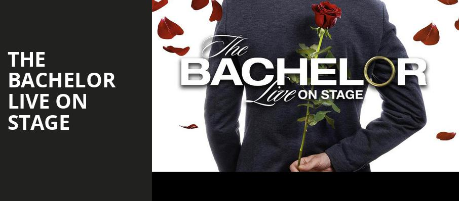 The Bachelor Live On Stage, First Interstate Center for the Arts, Spokane