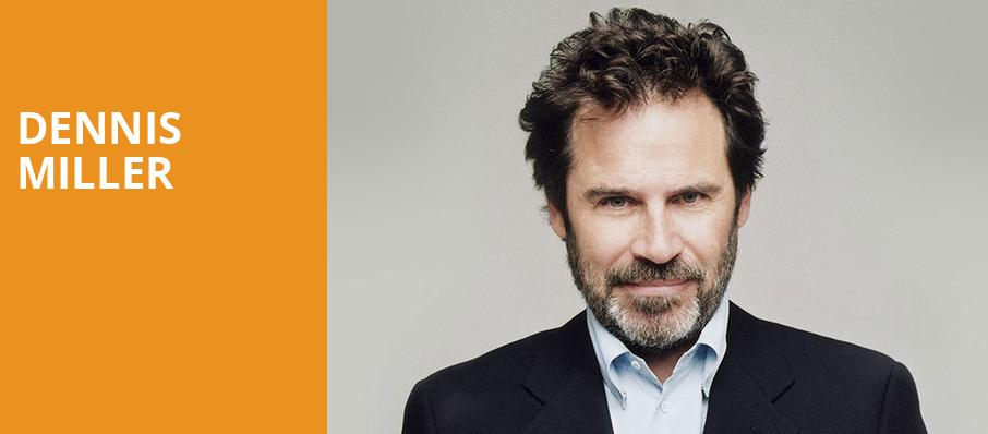 Dennis Miller, Martin Wolsdon Theatre at the Fox, Spokane